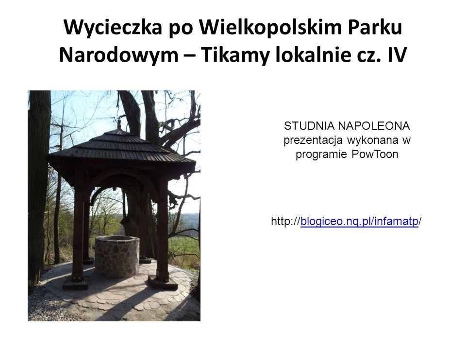 Wycieczka po Wielkopolskim Parku Narodowym – Tikamy lokalnie cz. IV