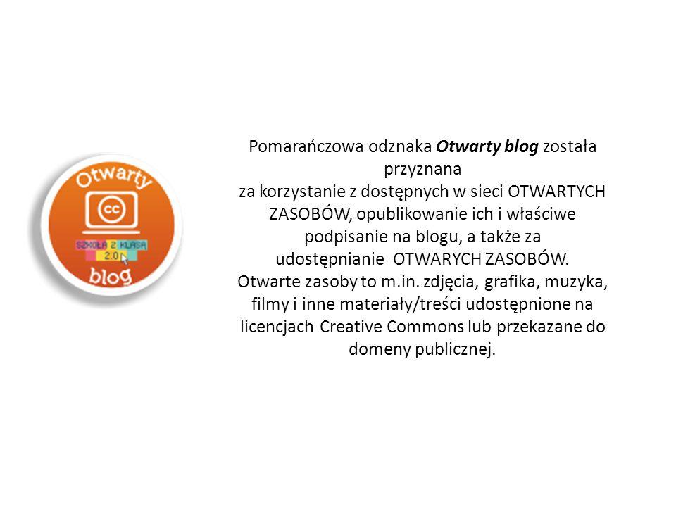 Pomarańczowa odznaka Otwarty blog została przyznana