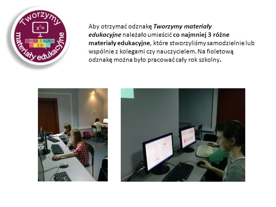 Aby otrzymać odznakę Tworzymy materiały edukacyjne należało umieścić co najmniej 3 różne materiały edukacyjne, które stworzyliśmy samodzielnie lub wspólnie z kolegami czy nauczycielem.