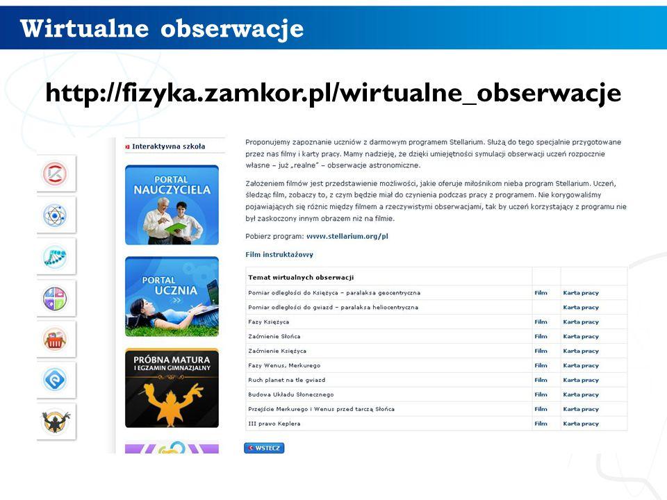 Wirtualne obserwacje http://fizyka.zamkor.pl/wirtualne_obserwacje