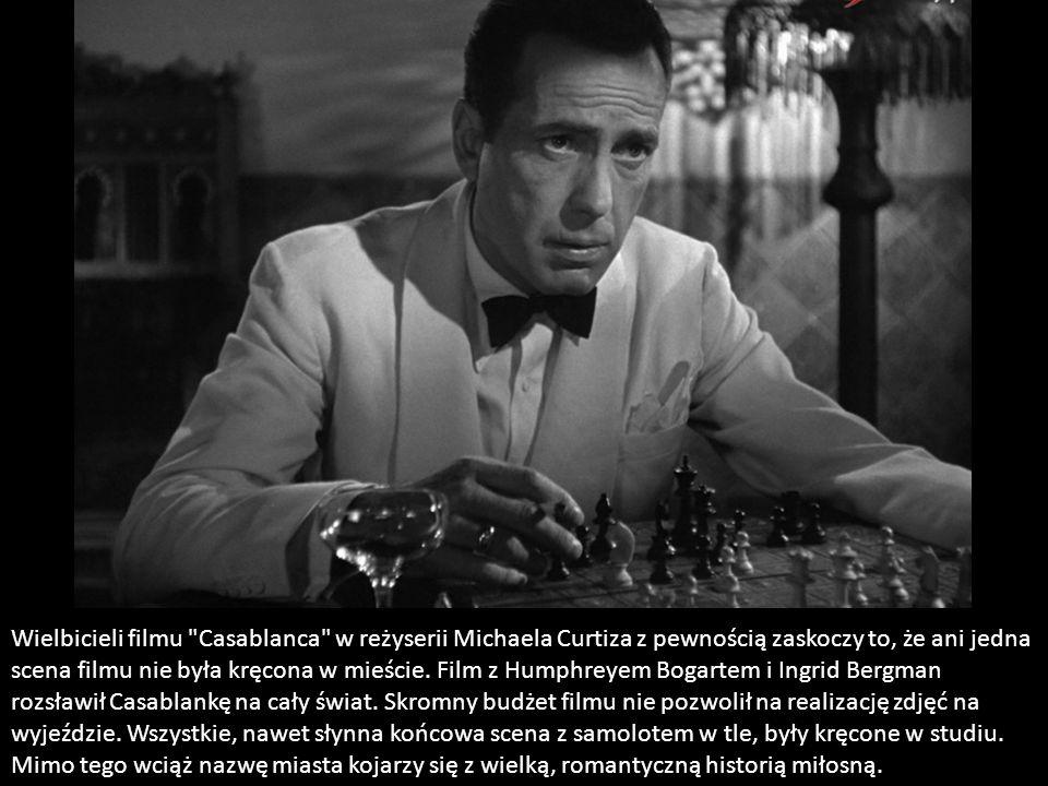 Wielbicieli filmu Casablanca w reżyserii Michaela Curtiza z pewnością zaskoczy to, że ani jedna scena filmu nie była kręcona w mieście.