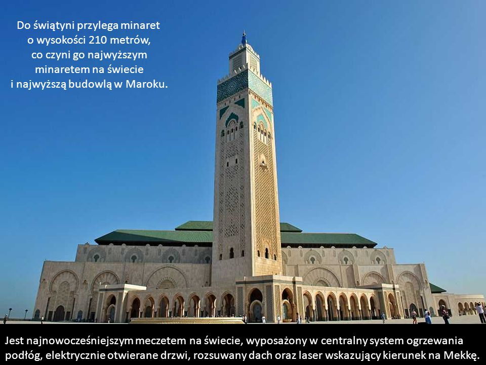 Do świątyni przylega minaret o wysokości 210 metrów,