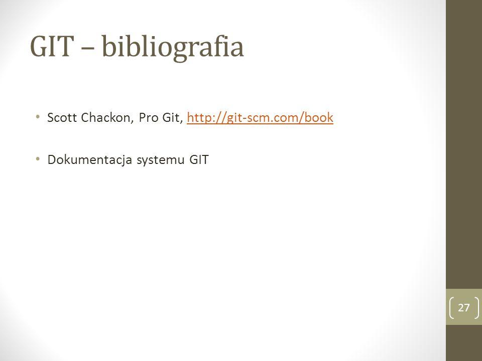 GIT – bibliografia Scott Chackon, Pro Git, http://git-scm.com/book