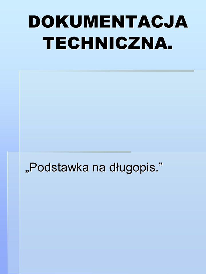 DOKUMENTACJA TECHNICZNA.