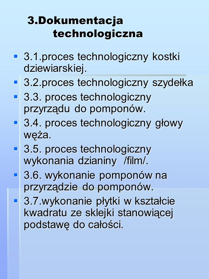 3.Dokumentacja technologiczna
