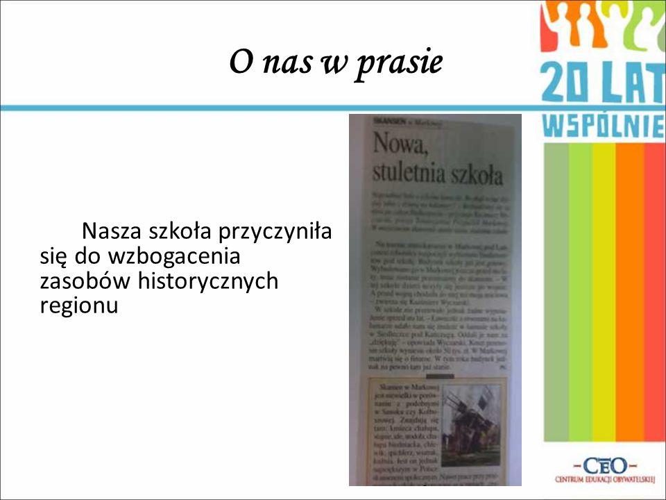 O nas w prasie Nasza szkoła przyczyniła się do wzbogacenia zasobów historycznych regionu