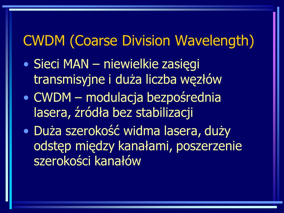 CWDM (Coarse Division Wavelength)