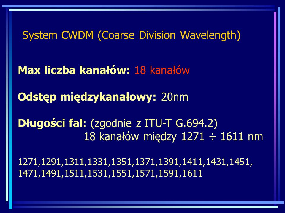 System CWDM (Coarse Division Wavelength)