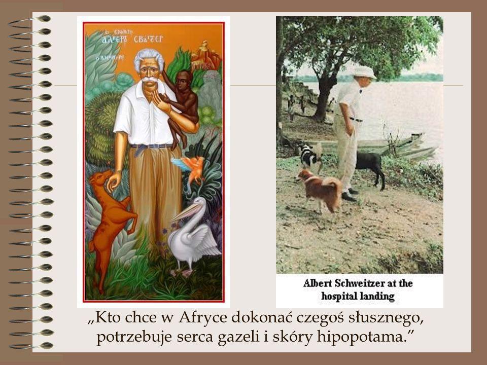 """""""Kto chce w Afryce dokonać czegoś słusznego, potrzebuje serca gazeli i skóry hipopotama."""