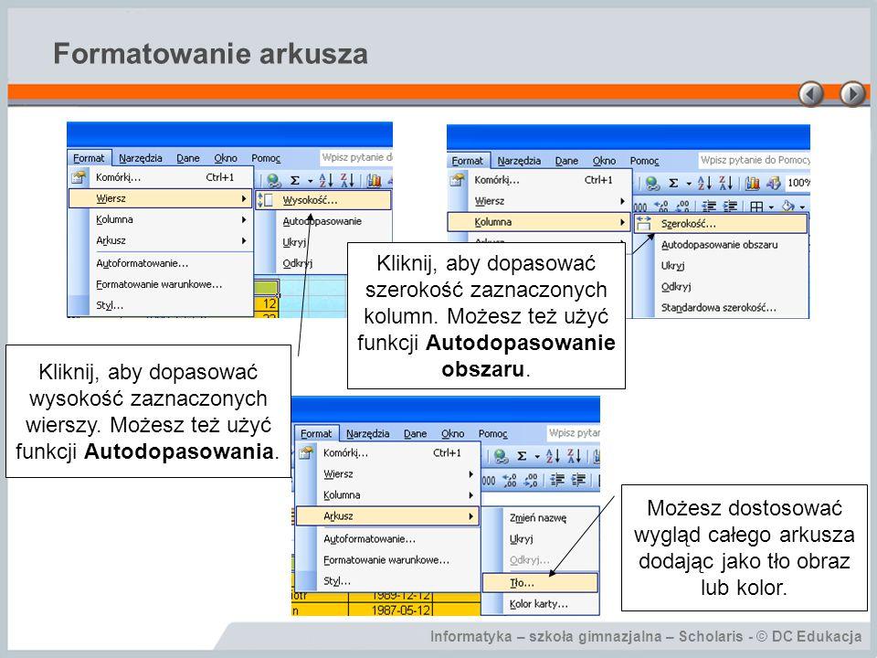 Formatowanie arkusza Kliknij, aby dopasować szerokość zaznaczonych kolumn. Możesz też użyć funkcji Autodopasowanie obszaru.