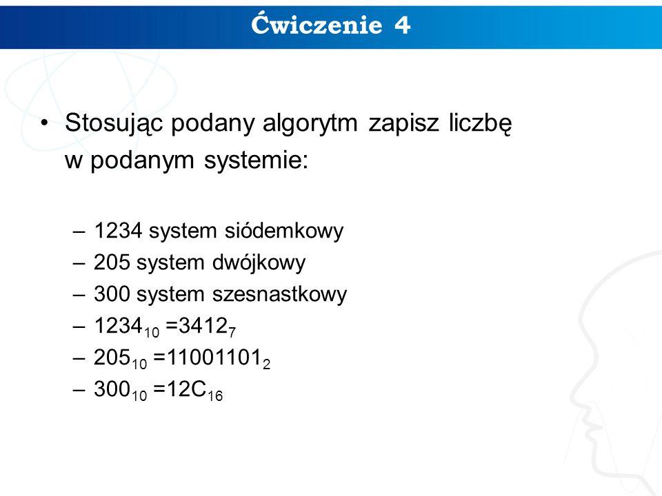 Stosując podany algorytm zapisz liczbę w podanym systemie: