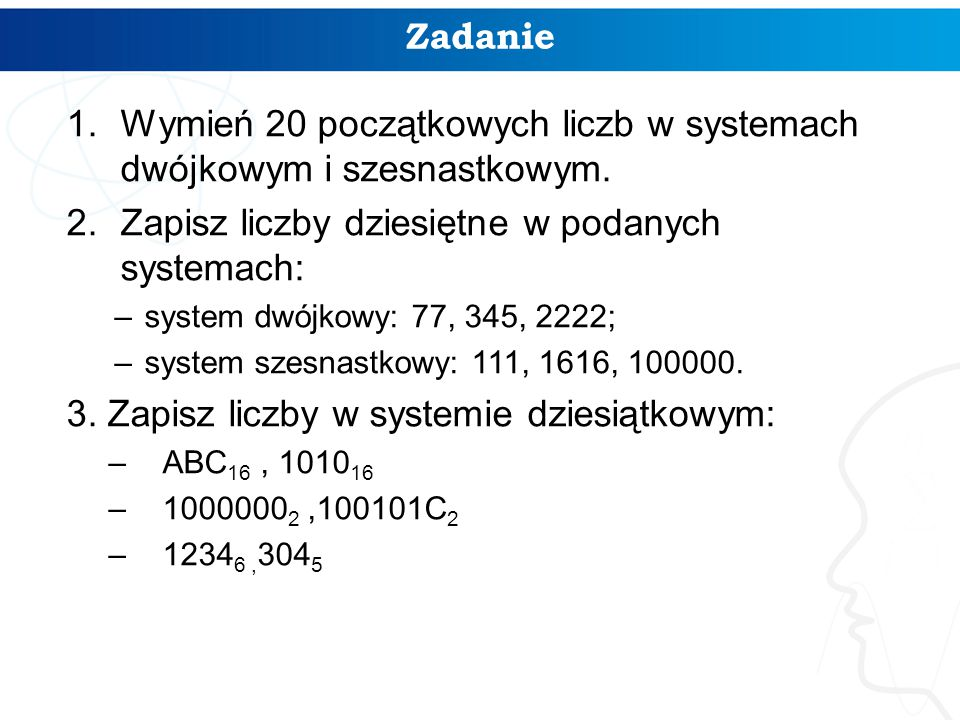 Wymień 20 początkowych liczb w systemach dwójkowym i szesnastkowym.