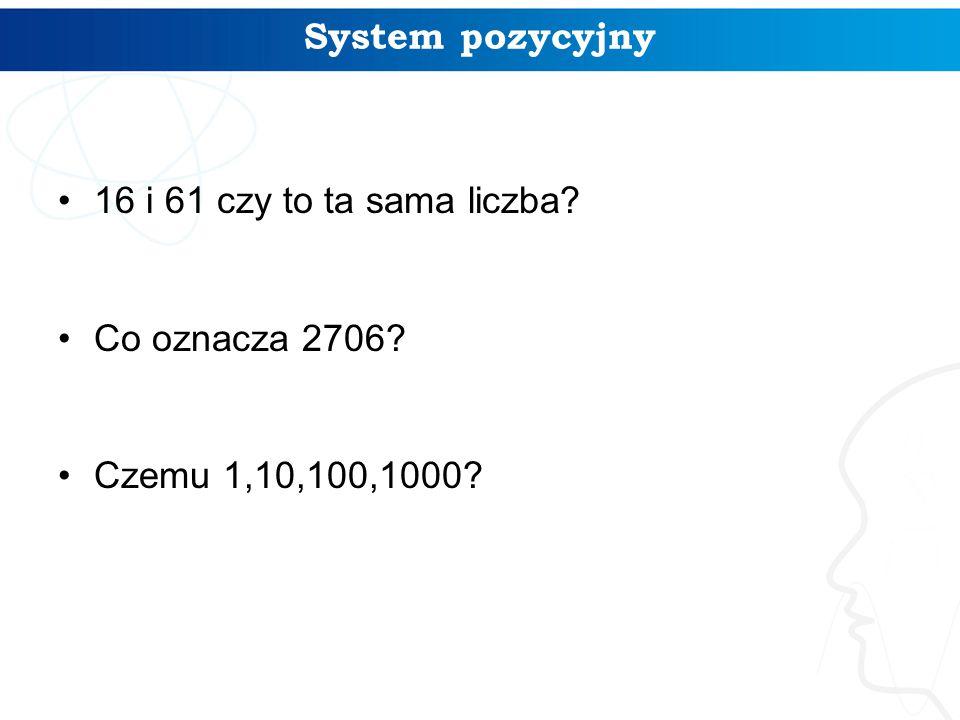 System pozycyjny 16 i 61 czy to ta sama liczba Co oznacza 2706 Czemu 1,10,100,1000