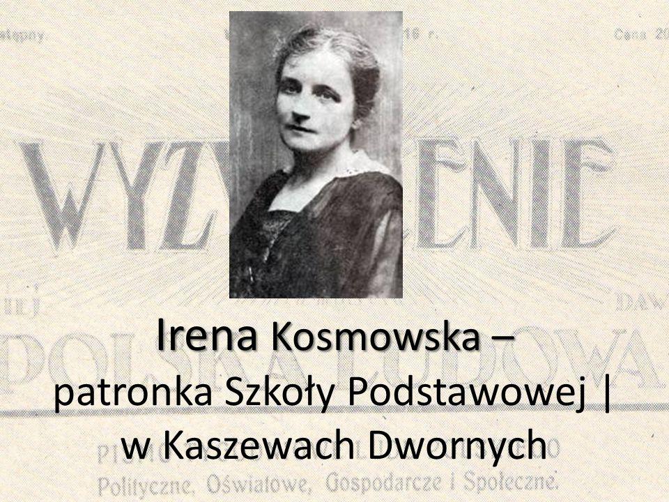 Irena Kosmowska – patronka Szkoły Podstawowej | w Kaszewach Dwornych