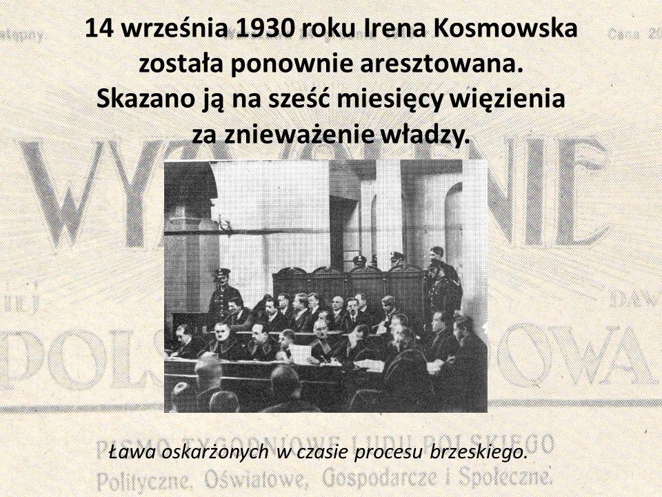 14 września 1930 roku Irena Kosmowska została ponownie aresztowana