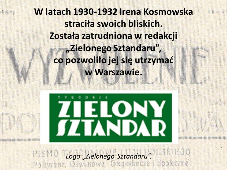 W latach 1930-1932 Irena Kosmowska straciła swoich bliskich