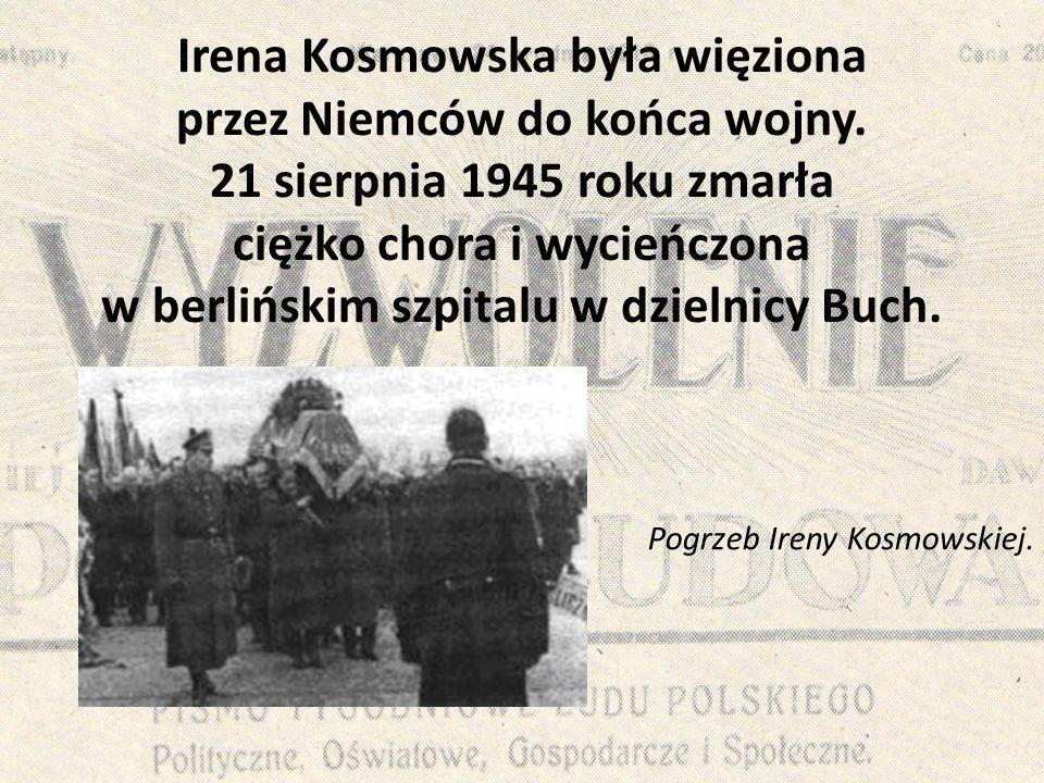 Irena Kosmowska była więziona przez Niemców do końca wojny