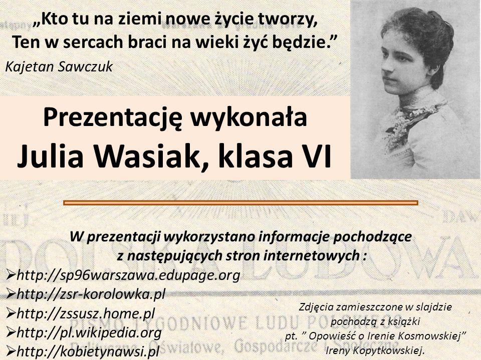 Prezentację wykonała Julia Wasiak, klasa VI