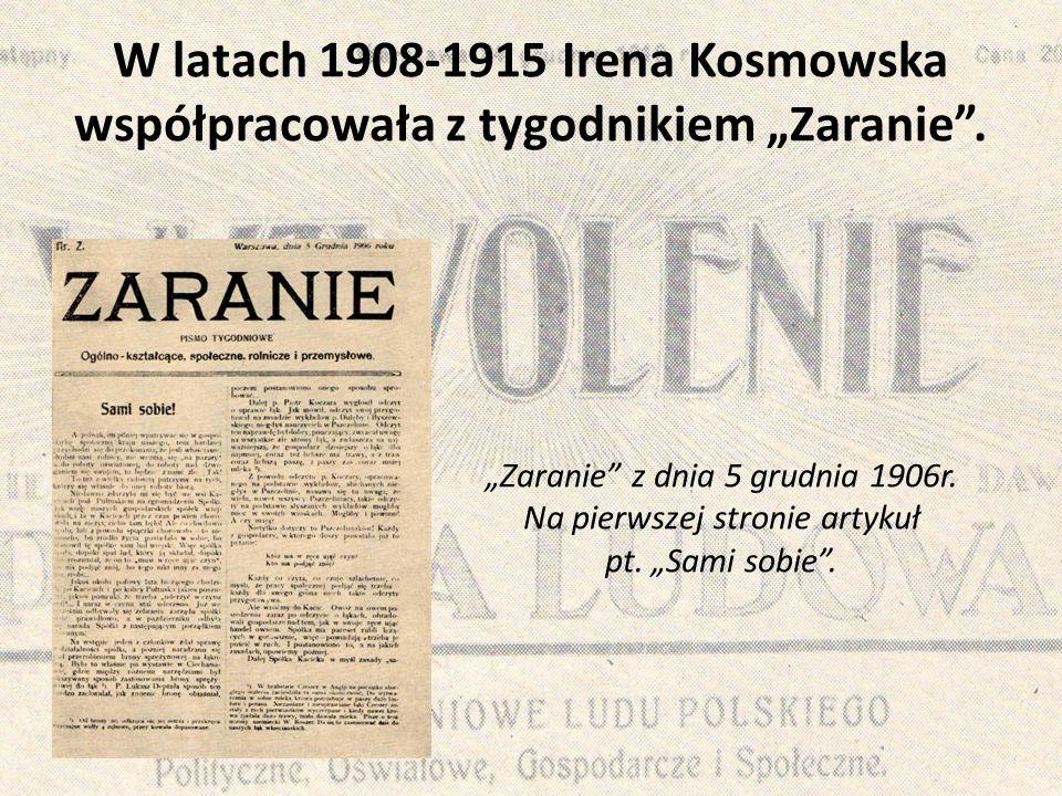 """W latach 1908-1915 Irena Kosmowska współpracowała z tygodnikiem """"Zaranie ."""