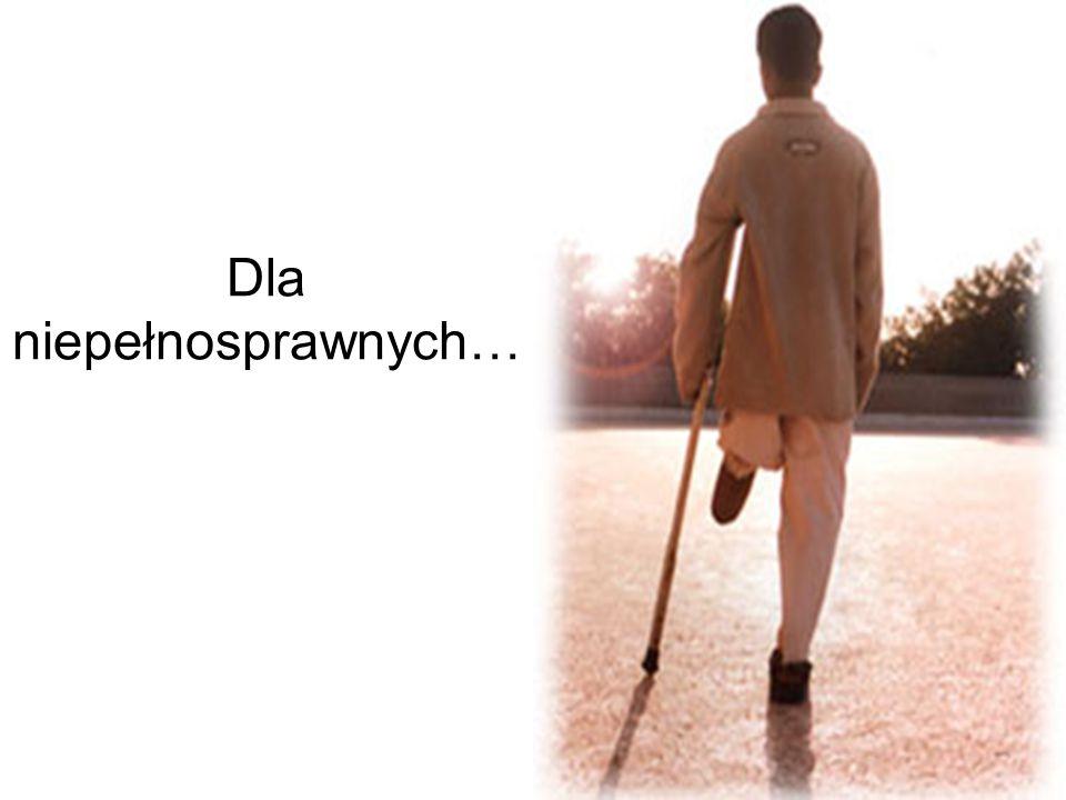 Dla niepełnosprawnych…