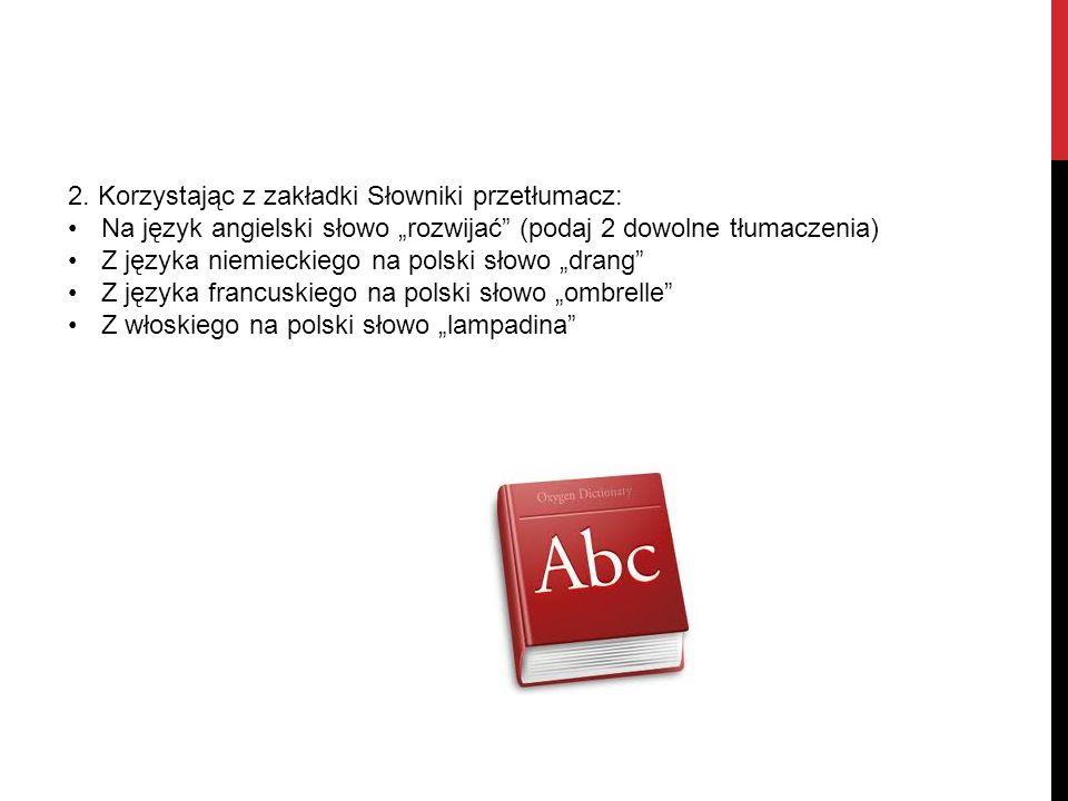 2. Korzystając z zakładki Słowniki przetłumacz:
