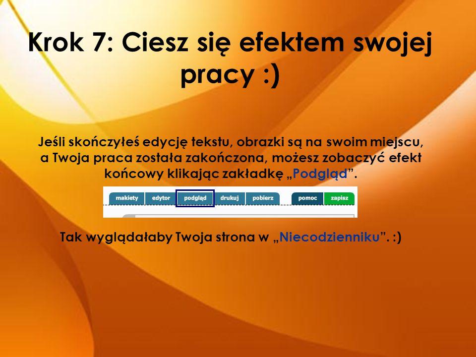 Krok 7: Ciesz się efektem swojej pracy :)