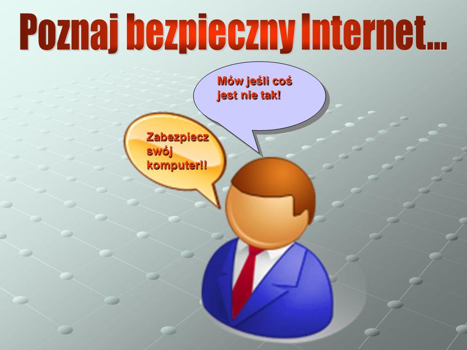 Poznaj bezpieczny Internet…