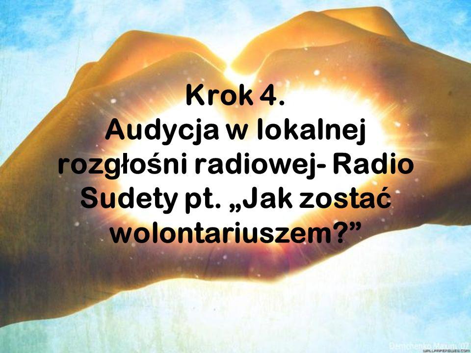 Krok 4. Audycja w lokalnej rozgłośni radiowej- Radio Sudety pt