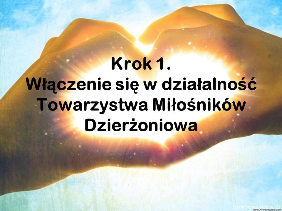 Krok 1. Włączenie się w działalność Towarzystwa Miłośników Dzierżoniowa