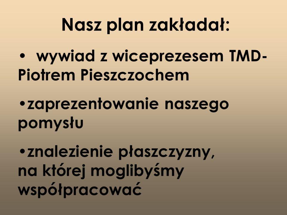 Nasz plan zakładał: wywiad z wiceprezesem TMD- Piotrem Pieszczochem
