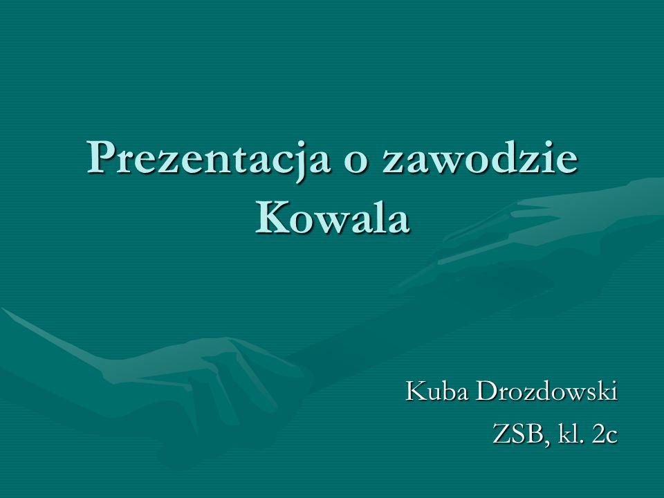 Prezentacja o zawodzie Kowala