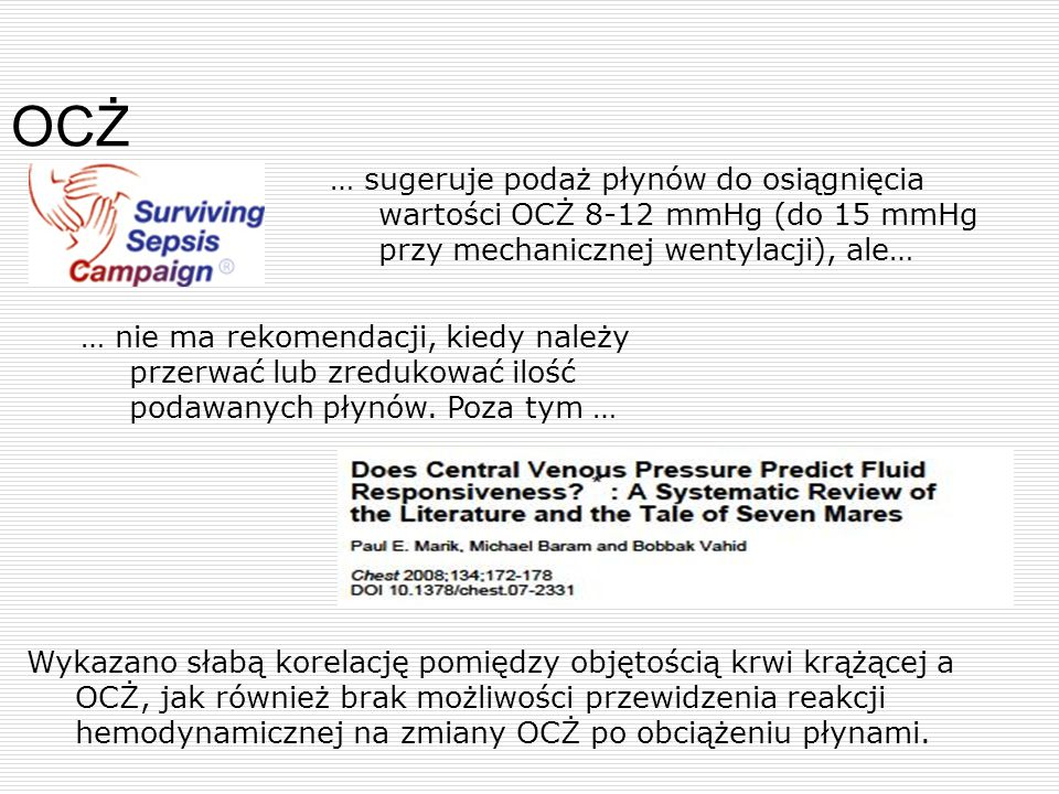 OCŻ … sugeruje podaż płynów do osiągnięcia wartości OCŻ 8-12 mmHg (do 15 mmHg przy mechanicznej wentylacji), ale…
