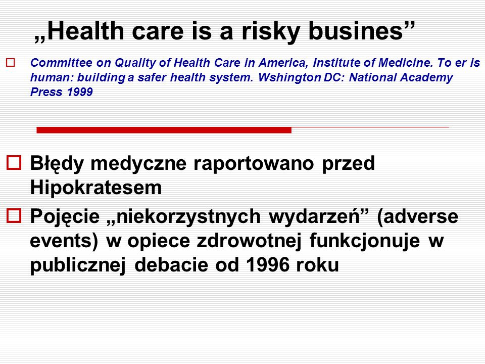 """Health care is a risky busines"