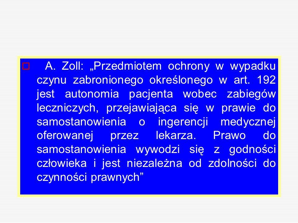 """A. Zoll: """"Przedmiotem ochrony w wypadku czynu zabronionego określonego w art."""