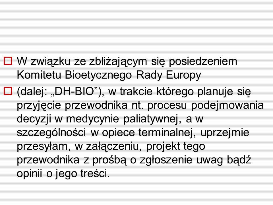 W związku ze zbliżającym się posiedzeniem Komitetu Bioetycznego Rady Europy