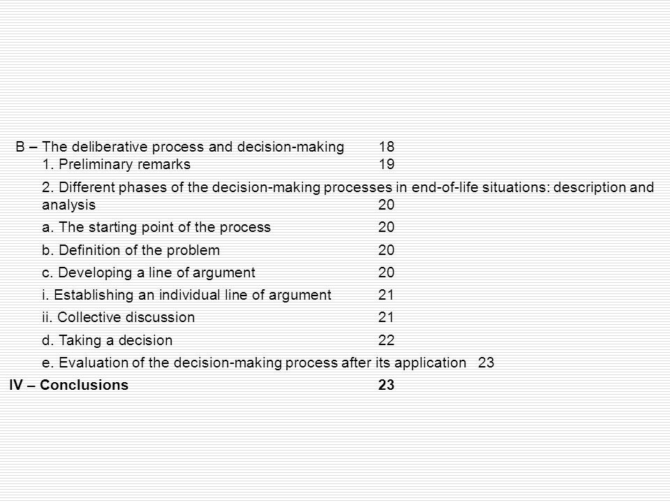 B – The deliberative process and decision-making 18