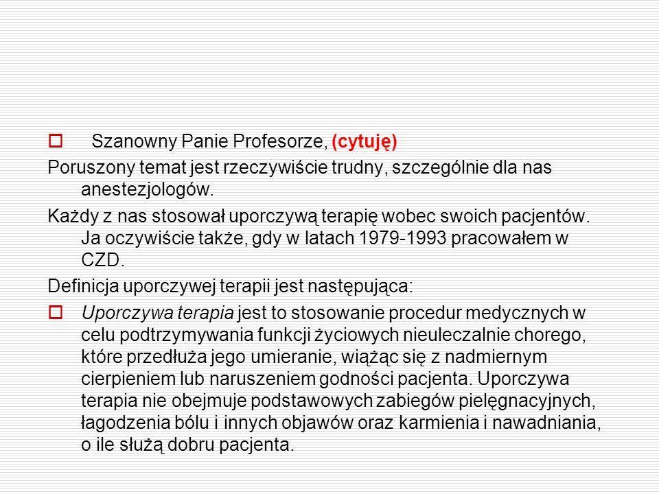 Szanowny Panie Profesorze, (cytuję)