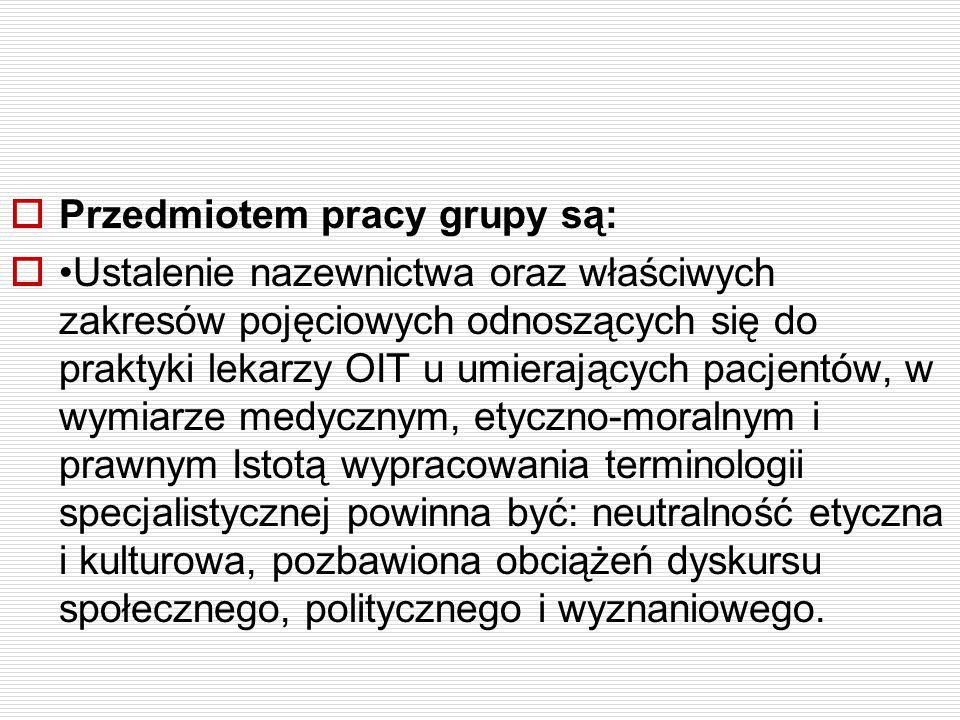 Przedmiotem pracy grupy są: