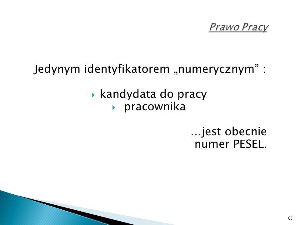 kandydata do pracy pracownika …jest obecnie numer PESEL. Prawo Pracy
