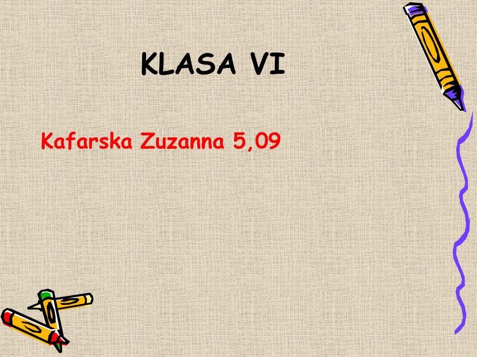 KLASA VI Kafarska Zuzanna 5,09