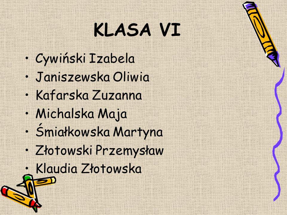 KLASA VI Cywiński Izabela Janiszewska Oliwia Kafarska Zuzanna