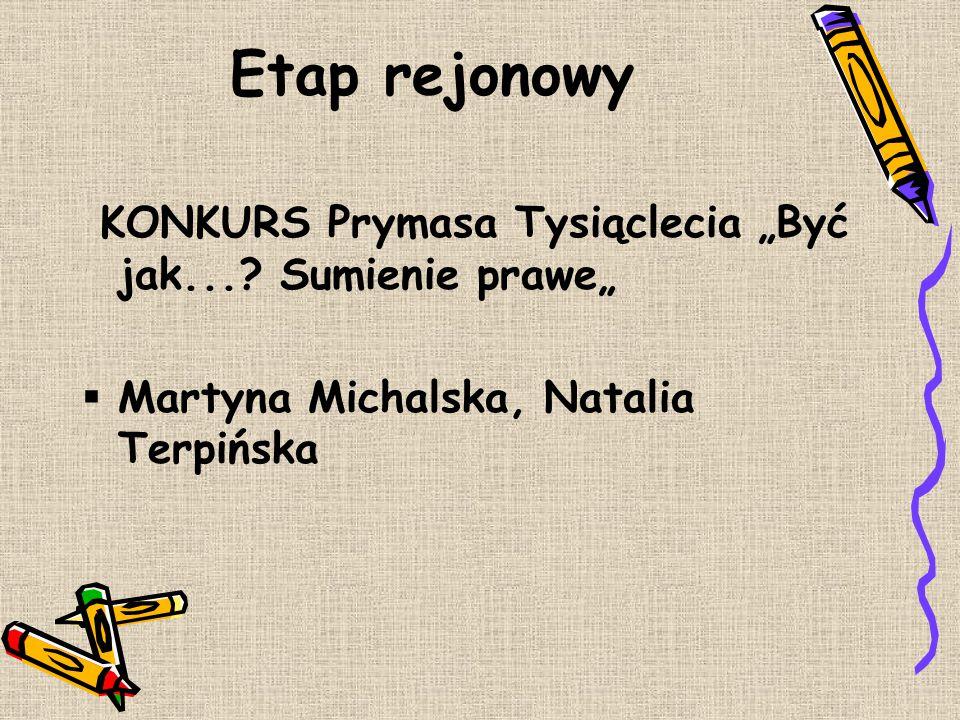 """Etap rejonowy KONKURS Prymasa Tysiąclecia """"Być jak... Sumienie prawe"""""""