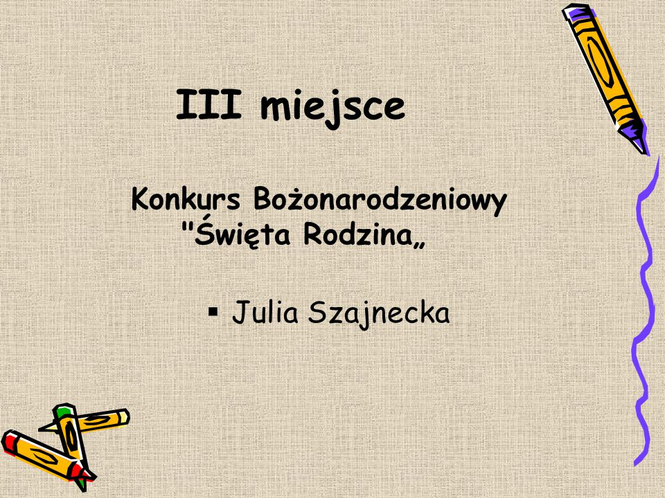 """III miejsce Konkurs Bożonarodzeniowy Święta Rodzina"""" Julia Szajnecka"""