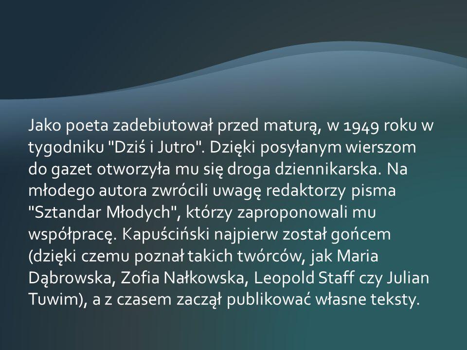 Jako poeta zadebiutował przed maturą, w 1949 roku w tygodniku Dziś i Jutro .