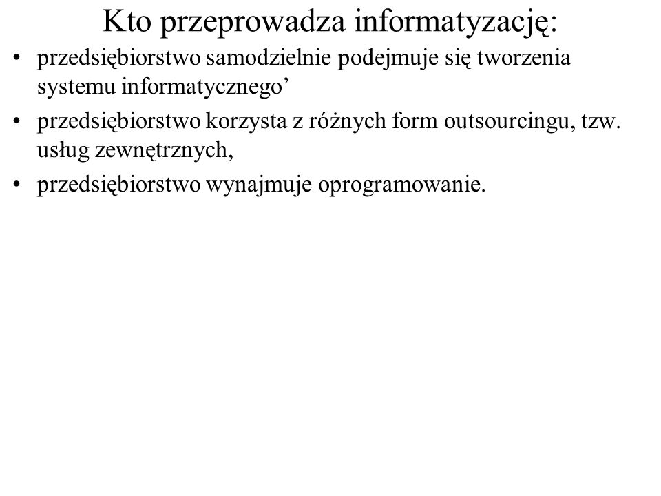 Kto przeprowadza informatyzację:
