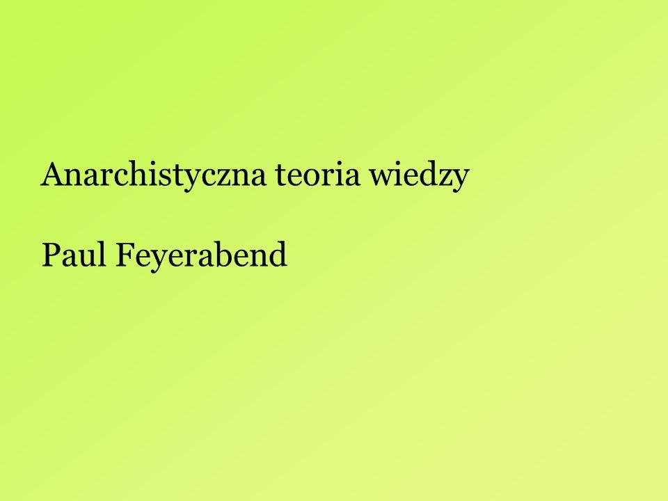 Anarchistyczna teoria wiedzy Paul Feyerabend