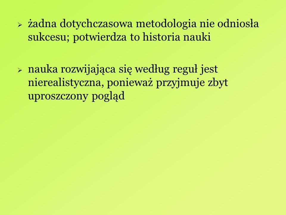 żadna dotychczasowa metodologia nie odniosła sukcesu; potwierdza to historia nauki
