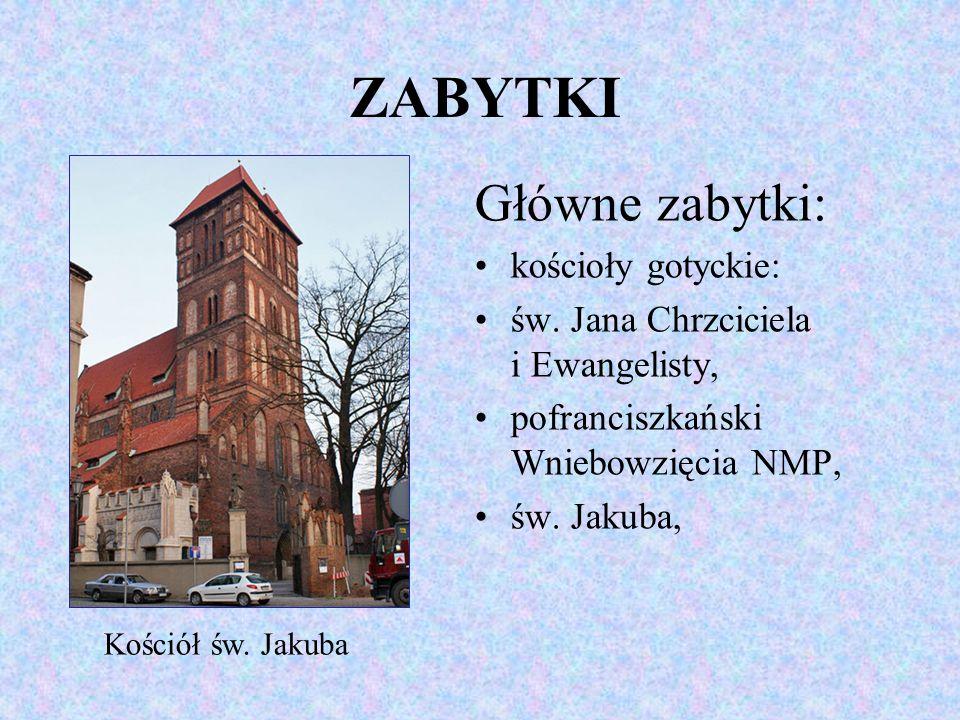 ZABYTKI Główne zabytki: kościoły gotyckie: