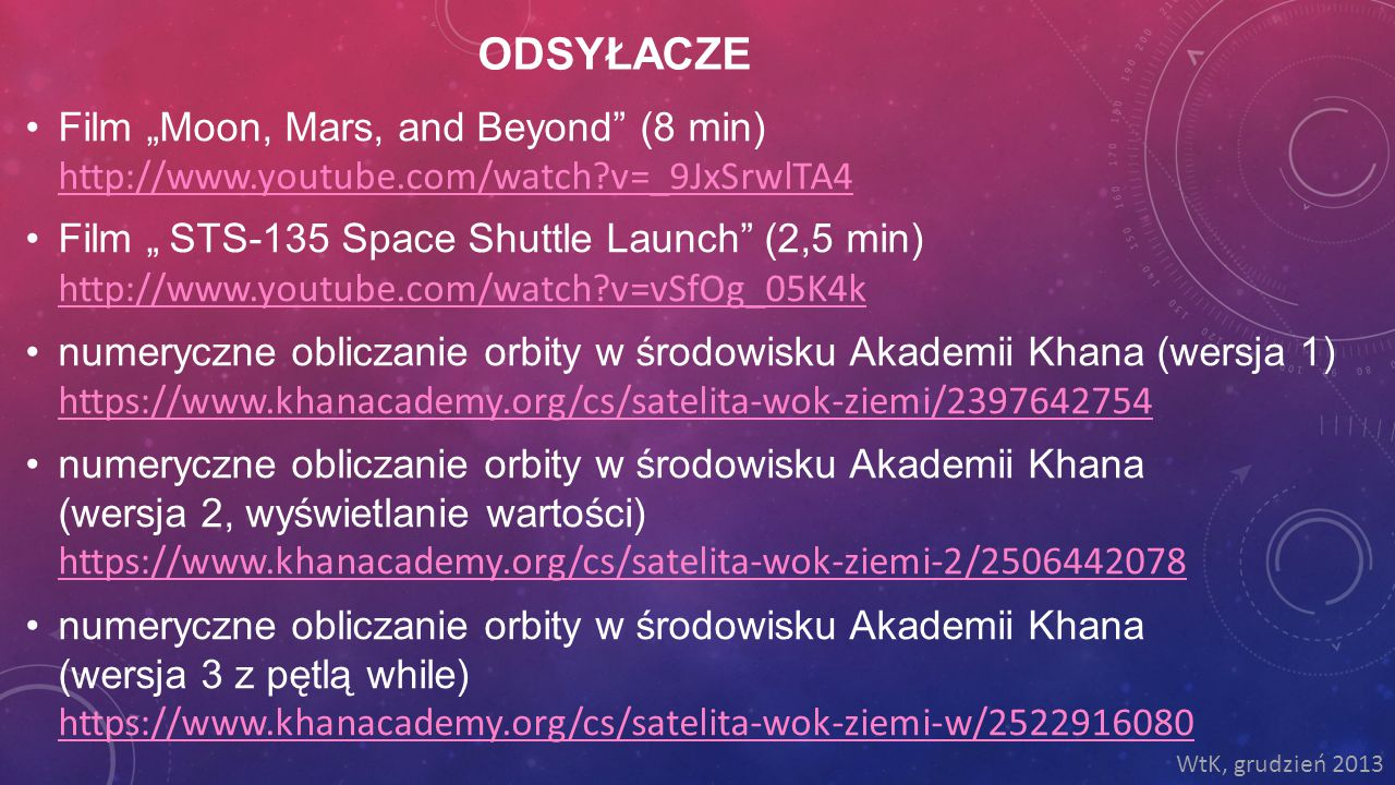 "odsyłacze Film ""Moon, Mars, and Beyond (8 min) http://www.youtube.com/watch v=_9JxSrwlTA4."