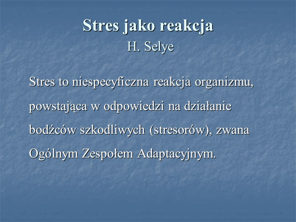 Stres jako reakcja H. Selye